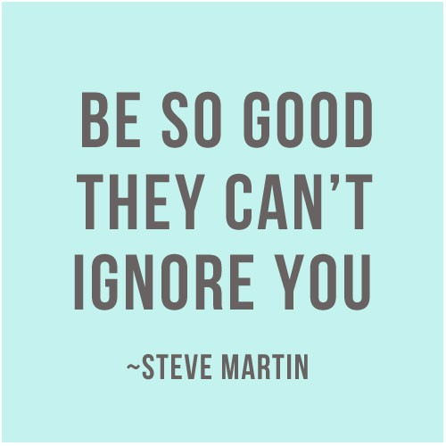 Be So Good They Cant Ignore You - Steve Martin
