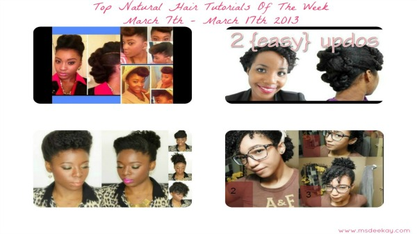 Top Natural Hair Tutorials Of The Week updos protective styles natural hair