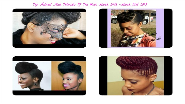 top natural hair tutorials of the week march 24 -march 31 blog