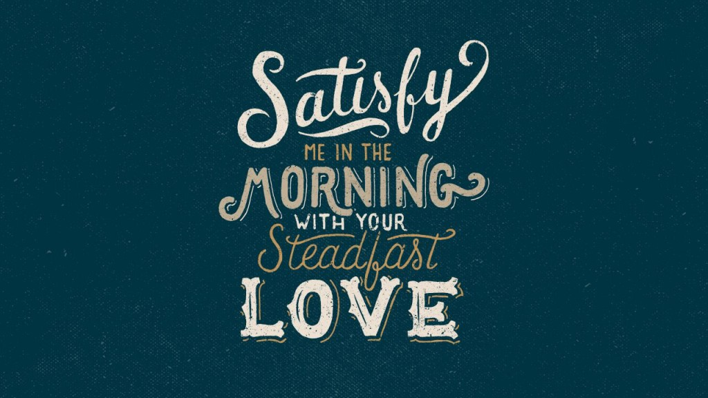 satisfy-us-in-morning-with-love
